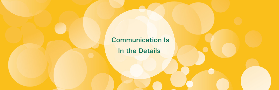 Communication Is In the Details